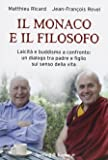 Il monaco e il filosofo. Laicità e buddismo a confronto: un dialogo tra padre e figlio sul senso della vita