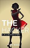 The Hacker (A Jill Hunter Story Book 4)