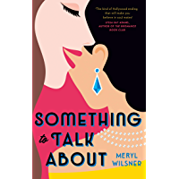 Something to Talk About: the perfect feel-good love story to escape with this year (English Edition)