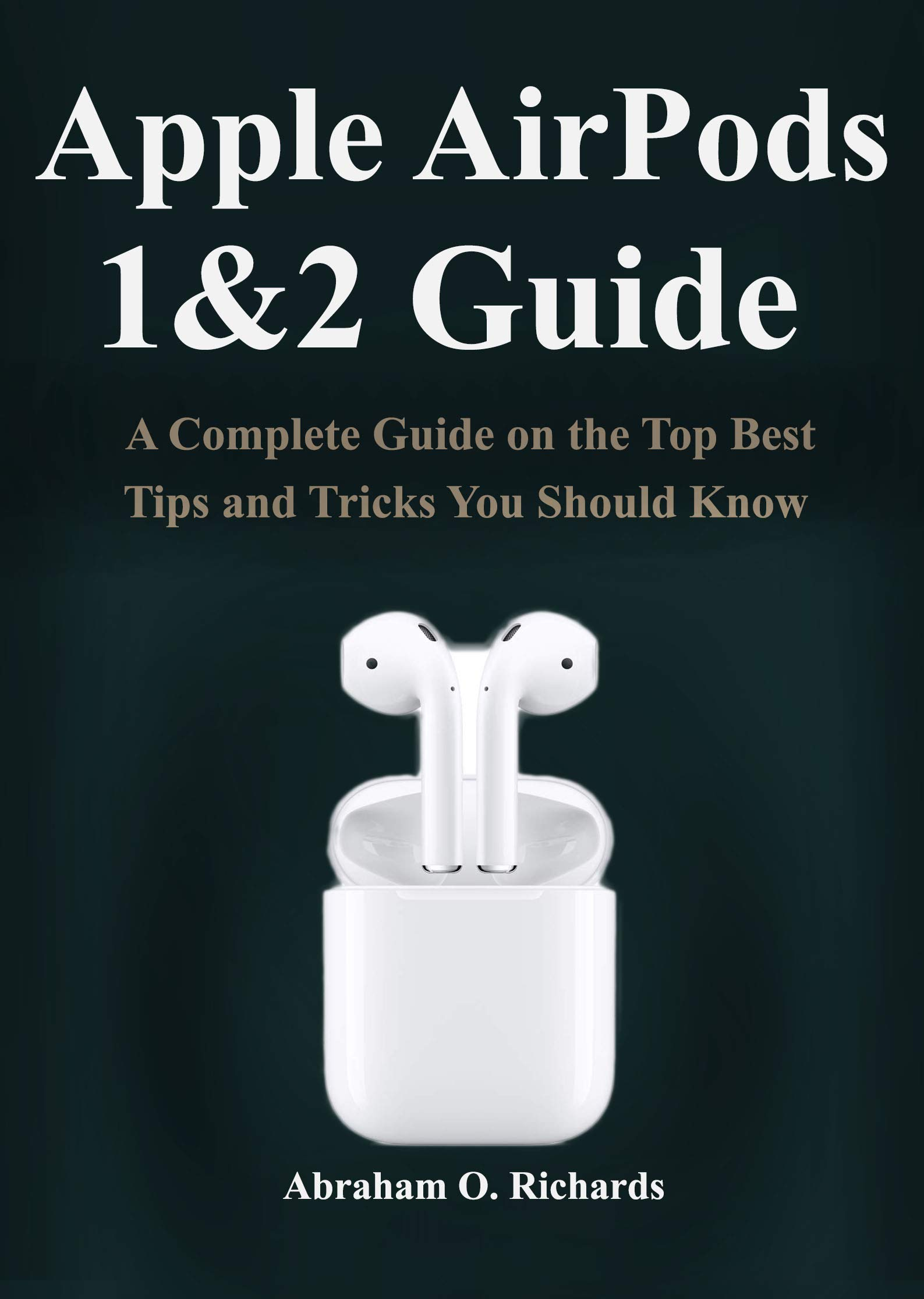 Apple Airpod 1 & 2 Guide: A Complete Guide on the