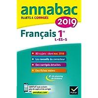 Annales Annabac 2019 Français 1re L, ES, S: sujets et corrigés du bac Première séries générales
