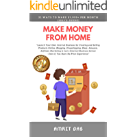 Make Money From Home: Easy Ways to Make $5000 a month: How to make money from home Online including Blogging, Dropshipping,Photography, Affiliate Marketing, ... Ecommerce,Amazon, Ebay etc (English Edition)