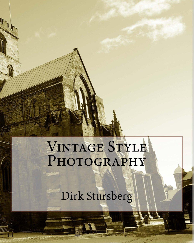 Vintage style photography  Vintage Style Photography: Amazon.de: Dirk Stursberg: Fremdsprachige ...