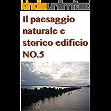 Il paesaggio naturale e storico edificio NO.5 (Italian Edition)