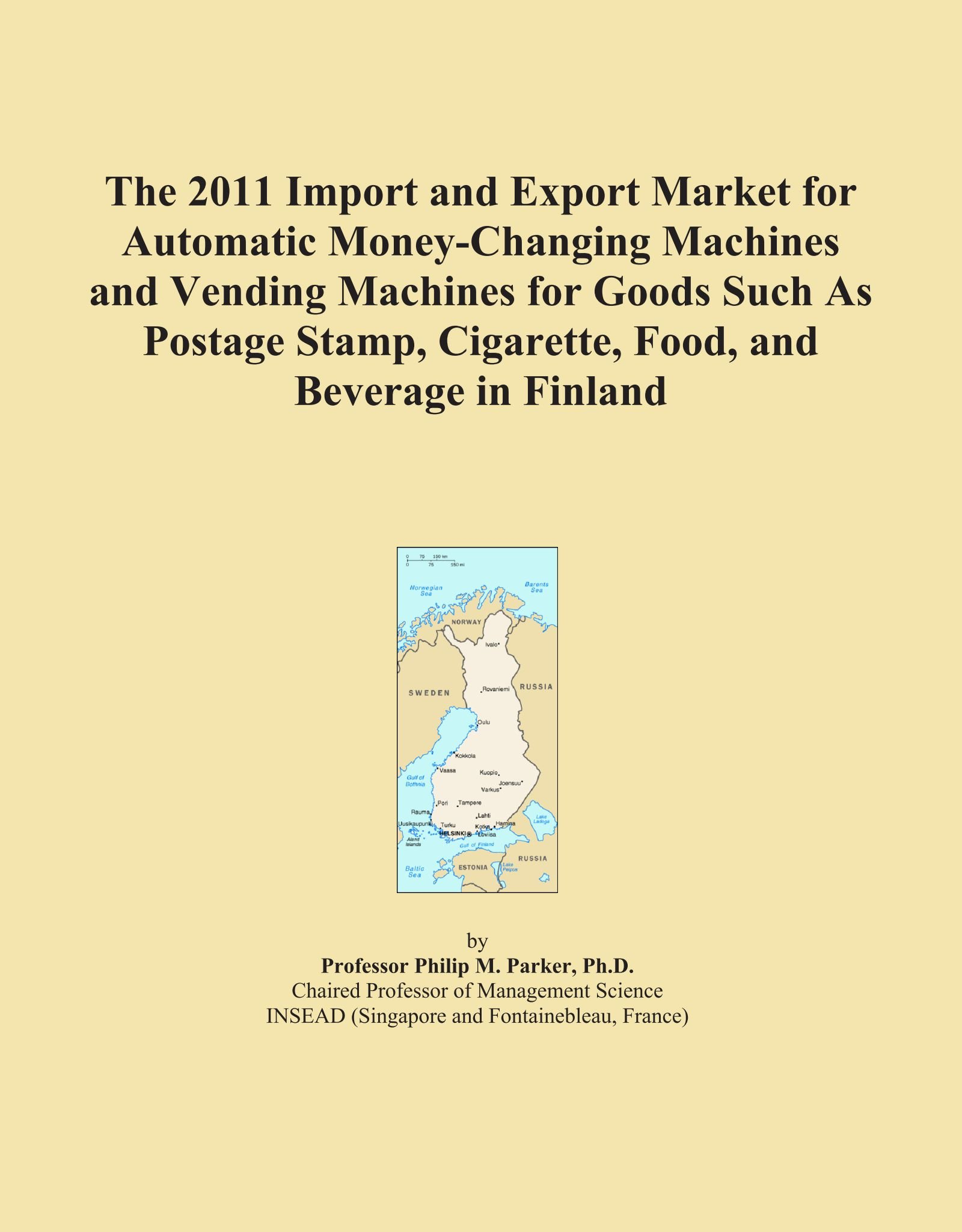 Download The 2011 Import and Export Market for Automatic Money-Changing Machines and Vending Machines for Goods Such As Postage Stamp, Cigarette, Food, and Beverage in Finland PDF