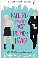 Falling for Your Best Friend's Twin: a Sweet Romantic Comedy (Love Clichés Sweet RomCom Book 1) Kindle Edition