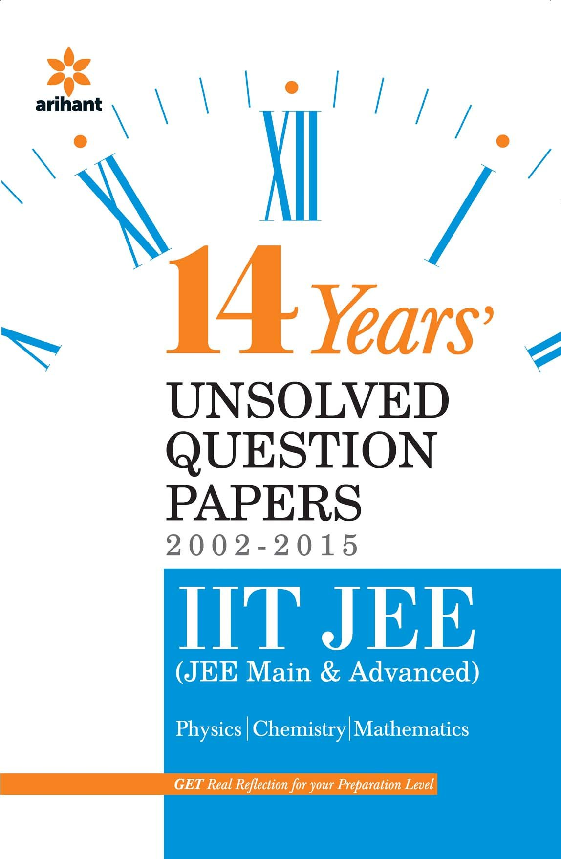 14 Years' Unsolved Question Papers 2002-2015: IIT JEE JEE Main & Advanced  Old Edition: Amazon.in: Arihant Experts: Books