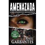 Amenazada: Un thriller de misterio y asesinos en serie (Agentes del FBI Julia Stein y Hans Freeman) (Spanish Edition)