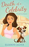 Death of a Celebrity (Book 1 of a Harriet Rose Cozy Murder Mystery Series) (Harriet Rose Humorous Cozy Murder Mysteries) (English Edition)