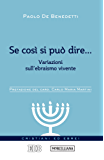 Se così si può dire...: Variazioni sull'ebraismo vivente. Prefazione del card. Carlo Maria Martini. A cura di Fabio Ballabio e Gioachino Pistone (Cristiani ed ebrei)
