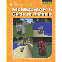 Minecraft: Guide to Animals (21st Century Skills Innovation Library: Unofficial Guides)