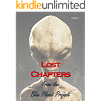 Blue Planet Project Lost Chapters: Missing Chapters from the original Blue Planet Project Book!