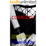 COERCED!!: Forced By Mom's Boyfriend - Content With Rough Filthy Adult Taboo Erotic Sex Story (A Girl's Education Book 1…