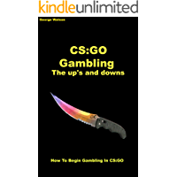 CS:GO Gambling: The Ups and the downs (English Edition)