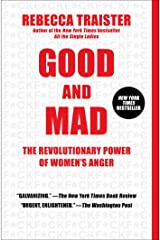 Good and Mad: The Revolutionary Power of Women's Anger Paperback