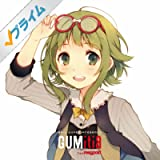 EXIT TUNES PRESENTS GUMitia(グミティア) from Megpoid