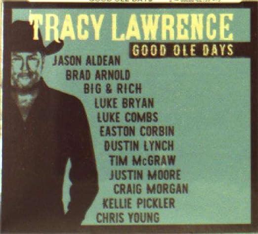 Tracy Lawrence Good Ole Days Amazon Music