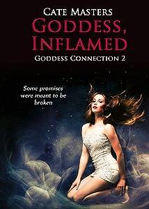 Goddess, Inflamed (Goddess Connection Book 2)
