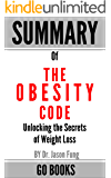 Summary of The Obesity Code: Unlocking the Secrets of Weight Loss by: Dr. Jason Fung   a Go BOOKS Summary Guide