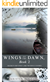 Wings of the Dawn, Book 2: Secrets Beyond Lake Winona's Shore