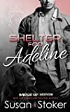 Shelter for Adeline (Badge of Honor: Texas Heroes) (Volume 7)