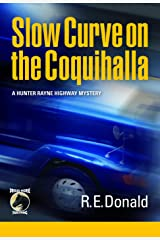 Slow Curve on the Coquihalla (A Hunter Rayne Highway Mystery, Book 1) Kindle Edition