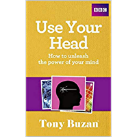 Use Your Head: How to Unleash the Power of Your Mind (English Edition)