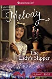 The Lady's Slipper: A Melody Mystery (American Girl Beforever Mysteries)