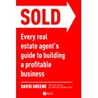 SOLD: Every Real Estate Agent's Guide to Building a Profitable Business (Top-Producing Real Estate Agent Book 1) (English Edi