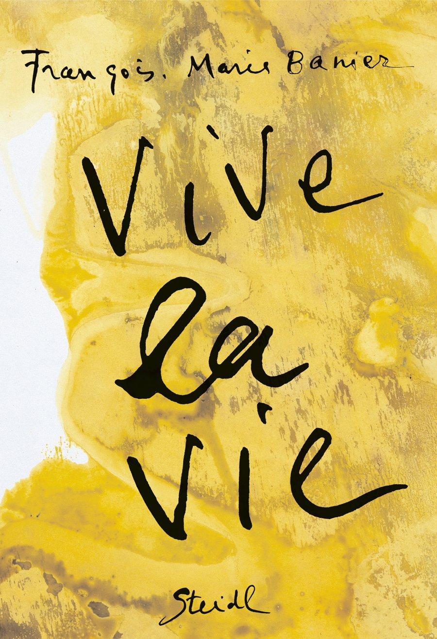 François-Marie Banier: Vive la Vie
