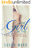 The Girl On The Half Shell (The Half Shell Series Book 1)