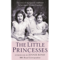 The Little Princesses: The extraordinary story of the Queen's childhood by her Nanny. Perfect for readers of The Lady in Waiting
