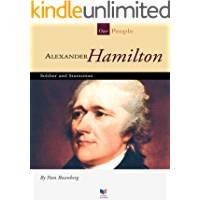 Alexander Hamilton: Soldier and Statesman (Our People)