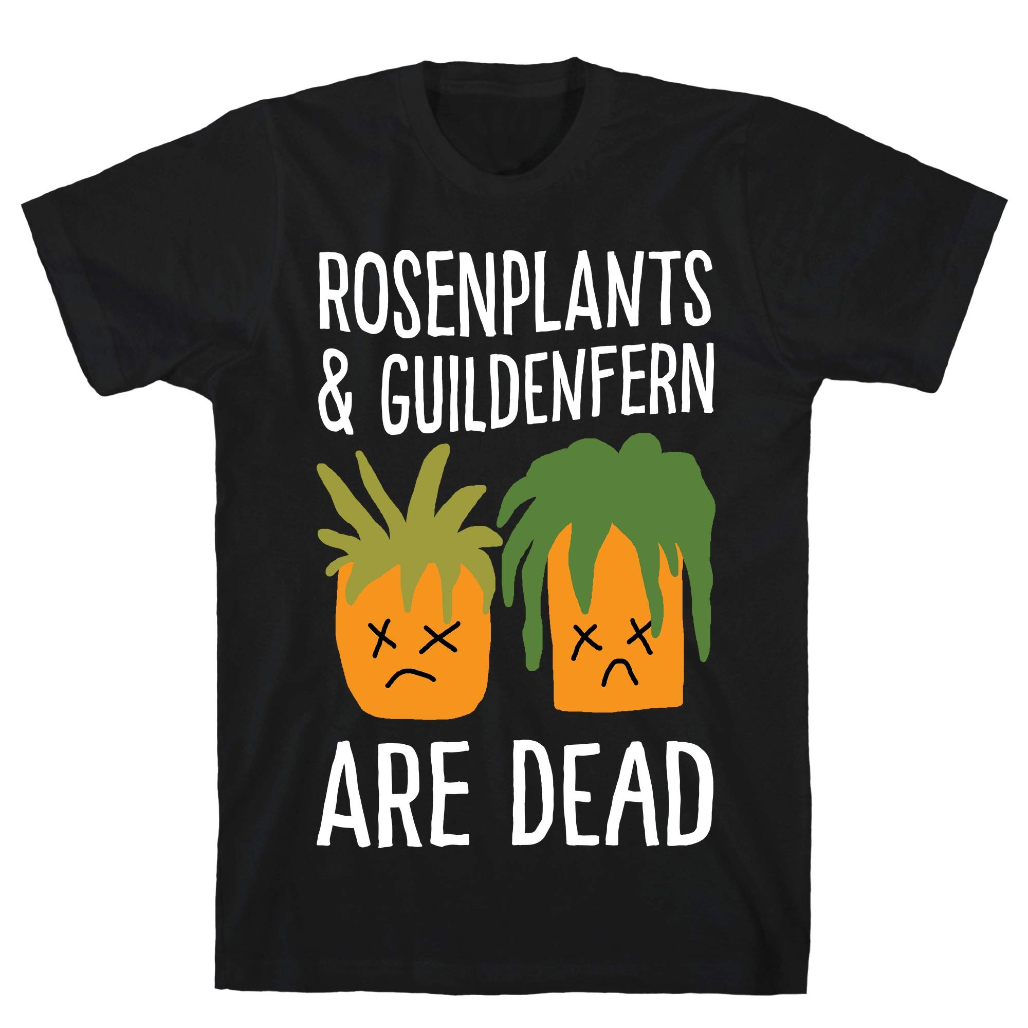 Rosenplants And Guildenfern Are Dead Black S Ts Shirts