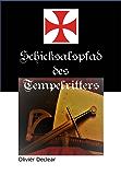 Schicksalspfad des Tempelritters: Dedericus