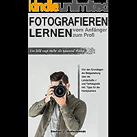 Fotografieren lernen: Vom Anfänger zum Profi. Ein Bild sagt mehr als tausend Worte. Von den Grundlagen der Bildgestaltung über die Landschafts-/ und Tierfotografie inkl. Tipps für die Handykamera