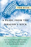 A Pearl from the Dragon's Neck: Secret Revival Methods & Vital Points for Injury, Healing and Health from the Great Martial Arts Masters