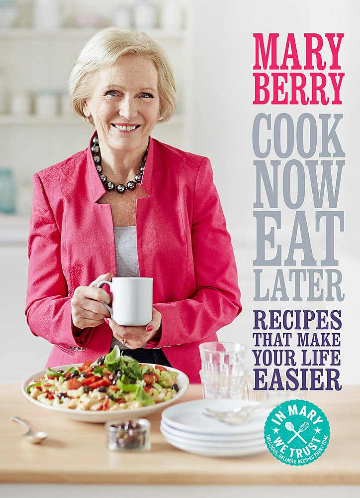 Cook Now Eat Later Berry Mary 8601404195716 Amazon Com Books