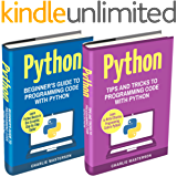 Python: 2 Books in 1: Beginner's Guide + Tips and Tricks to Programming Code with Python (Python, JavaScript, Java, Code, Programming Language, Programming, Computer Programming)