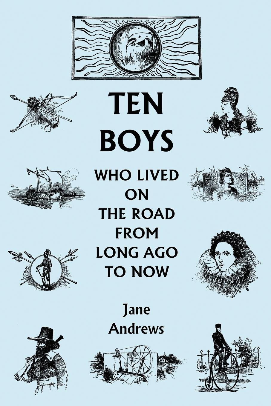 Download Ten Boys Who Lived on the Road from Long Ago to Now (Yesterday's Classics) ebook