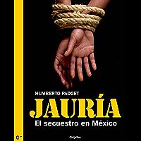 Jauría: La verdadera historia del secuestro en México