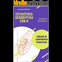 Estadística Descriptiva con R: Análisis de Componentes Principales