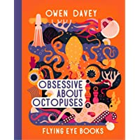 Obsessive About Octopuses (Owen Davey Animals Series)