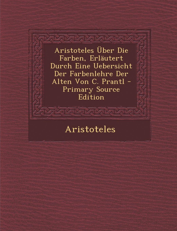 ber die farben erlutert durch eine uebersicht der farbenlehre der alten primary source edition german edition