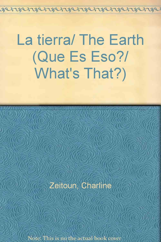 La tierra/ The Earth (Que es eso?/ What's That?) (Spanish Edition)