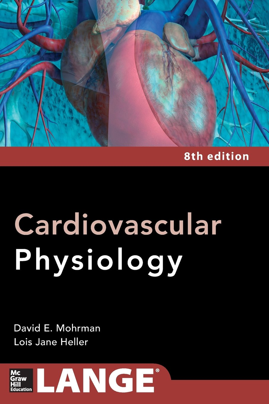 Cardiovascular Physiology 8/E (Lange Medical Books) by Mohrman David