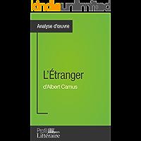 L'Étranger d'Albert Camus (Analyse approfondie): Approfondissez votre lecture des romans classiques et modernes avec Profil-Litteraire.fr (French Edition)