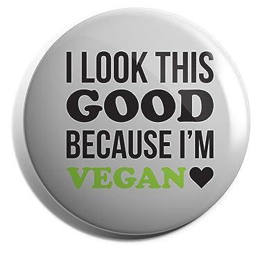 6f8100367 Hippowarehouse I Look This Good Because I'm Vegan Badge Pin: Amazon ...