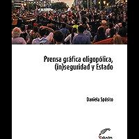 Prensa oligopólica, (in)seguridad y Estado. Procesos discursivos de legitimación de una ley antigarantista (Poliedros)