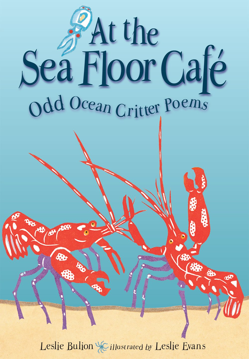 At the Sea Floor Cafe: Odd Ocean Critter Poems pdf